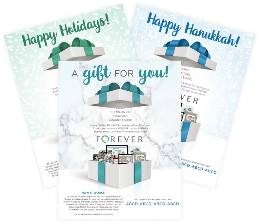 Give a gift that lasts for generations. FOREVER Gift Certificates never expire and can be used on FOREVER Storage®, Media Conversion Boxes, Streaming Video Plans, Printing, Digital Art, Software, and p2P Memberships!